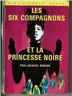 LES SIX COMPAGNONS ET LA PRINCESSE NOIRE De PAUL JACQUES BONZON - Illustrations De Maurice PAULIN - Biblioteca Verde
