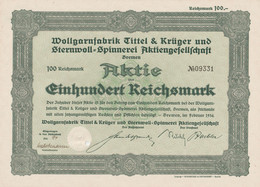 AKTIE Wollgarnfabrik Tittel & Krüger Und Sternwoll-Spinnerei Aktiengesellschaft RM 100 Bremen, Im Februar 1934 - W - Z