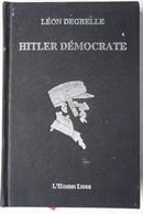 Livre Léon DEGRELLE XITLER Démocrate T1 1914-24 Weimar Occupation Ruhr Corps Francs NSDAP Allemagne - Weltkrieg 1939-45