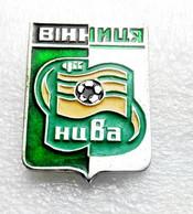 Football/soccer/pin- Quality, Rare, Old -   NIVA  Vinnitsa  - UKRAINE. - Calcio