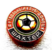 Football/soccer/pin- Quality, Rare, Old -   SHAKHTAR  Donetsk  - UKRAINE. - Calcio