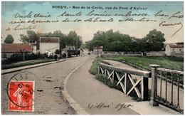 93 BONDY - Rue De La Croix Vue Du Pont D'Aulnay - Bondy