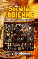 La Société Fabienne: Les Maîtres De La Subversion Démasqués (copie Dédicacée) - Autographed