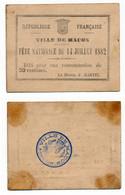 1882 // VILLE DE MACON // FETE NATIONALE DU 14 JUILLET // Bon De Consommation De 30 Centimes - Zonder Classificatie