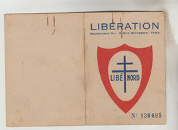 "CARTE D'ADHERENT MEMBRE ACTIF ""LIBERATION NORD"" 1945 N° 136695 - Visitekaartjes"