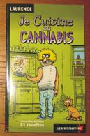 Livre Je Cuisine Au Cannabis 17 X 10.5 Cm 78 Pages 2003 L'Esprit Frappeur N° 119 - Gastronomie