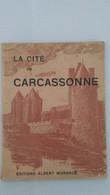 La Cité De Carcassonne VIOLLET-LE-DUC Ed. Albert MORANCE 32p Guide Par Michel JORDY - Languedoc-Roussillon