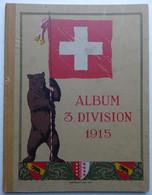 Suisse - 1914/1915 - Schweizer Grenzbeletzung - Album 3 Ième Division - Oberst-Divisionar WILDBOLZ - 400 Clichés - Documenti