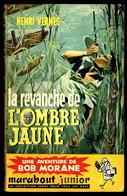 """Bob MORANE: La Revanche De L'Ombre Jaune"", Par Henri VERNES - MJ N° 158 - Aventures. - Marabout Junior"