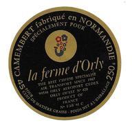 ETIQUETTE De FROMAGE.Petit..CAMEMBERT Fabriqué En NORMANDIE( Orne 61-C). Spécialement Pour La Ferme D'ORLY Aéroport - Käse
