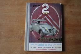 Votre 2CV  CITROEN  Le Seul Guide Technique Complet 1949 1956 - Auto
