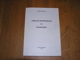 FAMILLES SEIGNEURIALES ET SEIGNEURIES José Douxchamps Régionalisme Seigneur Noblesse Belgique Famille Seigneurie - Bélgica