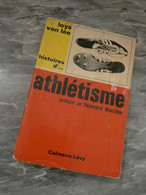 HISTOIRE D' ATHLETISME. LOYS VAN LEE. 1965. 255PAGES. 13X19CM. - Sport