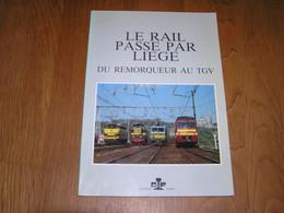 LE RAIL PASSE PAR LIEGE Chemins De Fer SNCB NMBS Train Ans Verviers Dolhain Welkenraedt Renory Kinkempois Plan Incliné - Railway & Tramway
