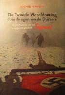 De Tweede Wereldoorlog Door De Ogen Van De Duitsers - De Geschiedenis Van Het Propagandatijdschrift Signaal - 2010 - Guerre 1939-45