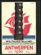 AK Antwerpen, Weltausstellung Kolonien, Schifffahrt Und Flämische Kunst 1930, Segelschiff - Exposiciones