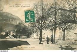 WW 38 LA TRONCHE. Place De L'Eglise Et Le Saint-Eynard 1911 - La Tronche
