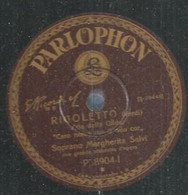 "34 ) 78 Tours 30cm  PARLOPHON 8904-1  "" RIGOLETTO ""  + "" RIGOLETTO ""  Margherita SALVI - 78 G - Dischi Per Fonografi"
