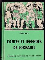 """""""CONTES Et LEGENDES De LORRAINE"""" PITZ Dessin NEJAD Vosges Meurthe & Moselle Conte Legende Storie Nathan 1956 - Racconti"""