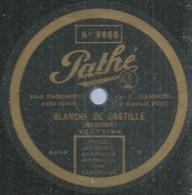 "46 ) 78 Tours 30cm  PATHE 9668  "" BLANCHE DE CASTILLE ""  + "" SOUVIENS-TOI ""  F. GARDONI - 78 G - Dischi Per Fonografi"