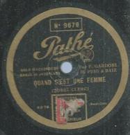 """47 ) 78 Tours 30cm  PATHE 9679  """" QUAND C'EST UNE FEMME """"  + """" LES PAPILLONS DE NUIT """"  F. GARDONI - 78 G - Dischi Per Fonografi"""