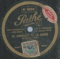 """48 ) 78 Tours 30cm  PATHE 9696  """" EL GRINGUITO DE LA NOCHE """"  + """" TOUJOURS """"  F. GARDONI - 78 G - Dischi Per Fonografi"""