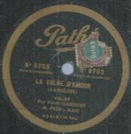"49 ) 78 Tours 30cm  PATHE 9703  "" LA VALSE D'AMOUR ""  + "" LA RAFLE ""  F. GARDONI - 78 G - Dischi Per Fonografi"