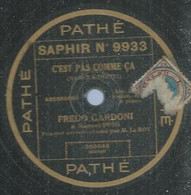"""54 ) 78 Tours 30cm  PATHE 9933  """" C'EST PAS COMME CA """"  + """" SOUS LES TOITS DE PARIS """"  F. GARDONI - 78 G - Dischi Per Fonografi"""