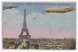 Motive Zeppelin (004677) Kriegspostkarte, Zeppelin's Luftschiff Und Deutscher Flieger über Paris, Gelaufen - Airships