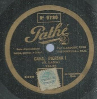 "64 ) 78 Tours 30cm  PATHE 8300  "" CARA, PICCINA ! ""  + "" O MARENARIELLO ""  F. GARDONI - 78 G - Dischi Per Fonografi"