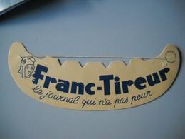 """Chapeau , Visiere Publicitaire Pour Le Journal Qui N'a Pas Peur """" Franc-tireur """"  . Avec Mariane - Werbung"""