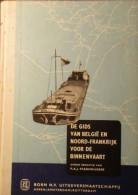 De Gids Van België En Noord-Frankrijk Voor De Binnenvaart - Red. = Door P. Stadhouders - 1966 - Unclassified