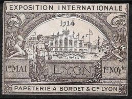 """Vignette Papeterie Bordet Et Cie """"Exposition Internationale De Lyon  """" 1er Mai Au 1er Novembre 1914 Neuf TB * *soldé ! - Tourisme (Vignettes)"""