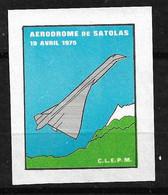 Concorde Vignette Satolas Le  19/04/1975  Emis Neuf (*)  TB Soldé  ... ! ! ! - Concorde