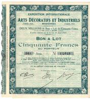 Bon à Lot De 50 Frcs Au Porteur - Exposition Internationale Des Arts Décoratifs Et Industriels Modernes - Paris 1925. - Industrie