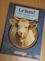 LE BOEUF. HISTOIRE SYMBOLIQUE CUISINE. 202PAGES. 1992.. 22X29CM. - Dieren