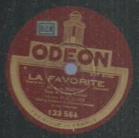 """79 ) 78 Tours 30cm  ODEON 123564  """" LA FAVORITE """" + """" LA FAVORITE  """" G. CLOEZ - 78 G - Dischi Per Fonografi"""