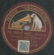 "91 ) 78 Tours 30cm  GRAMOPHONE 778  "" THE DESERT SONG "" + "" THE DESERT SONG "" ORCHESTRE SAVOY ORPHEANS - 78 G - Dischi Per Fonografi"