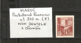 MAROC. PROTECTORAT FRANCAIS . NON DENTELE . X Charnière . N° 310a Type 1 - Nuovi