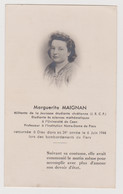 Décès De Mme Marguerite Maignan Professeur Institution N D De Flers  Le 6 Juin 1944 Lors Des Bombardements De Flers Orne - Avvisi Di Necrologio