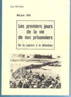 Les Premiers Jours De La Vie De Prisonniers De Guerre-Mai-Juin 1940-Témoignages-via Rance-Mariembourg-Beauraing-Gedinne. - Weltkrieg 1939-45