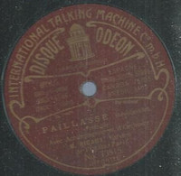 "104 ) 78 Tours 30cm ODEON 73515  "" PAILLASSE "" + "" TANNHAÜSER "" M. RIGAUX - 78 G - Dischi Per Fonografi"