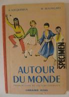Autour Du Monde. Premier Livre De Lecture Courante. Fin Du CP Et CE 1er Année / éd. ISTRA - 1958 - 6-12 Años