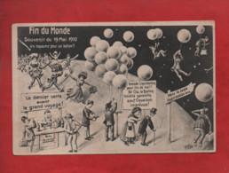 CPA - Fin Du Monde - Souvenir Du 19 Mai 1910 - Un Royaume Pour Un Ballon - La Dernier Verre Avant Le Grand Voyage - - Astronomy