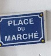 Fève  Pancarte  PLACE  DU  MARCHE - Altri