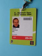 If... STOCKHOLM OPEN 2004 : OLIVIER ROCHUS Belgium / Accreditation CARD / With ORIGINAL Lanyard / Cordon ! - Altri