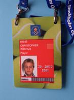 If... STOCKHOLM OPEN 2001 : CHRISTOPHER ROCHUS Belgium / Accreditation CARD / With ORIGINAL Lanyard / Cordon ! - Altri