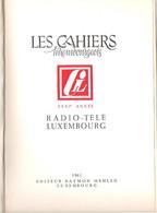 Les Cahiers Luxembourgeois 1961 Spécial 30 Ans RTL Radio Télé Luxembourg 206 Pages D'Histoire Et De Photos RTL Louvigny - Lorraine - Vosges