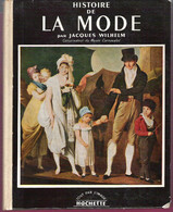 Histoire De La MODE Par Jacques Wilhelm Du Moyen-âge à 1950 Nombreuses Photos Et Illustrations Dans Et Hors Texte - Fashion
