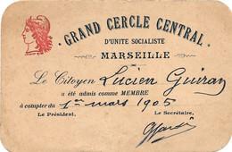 GRAND  CERCLE  CENTRAL D'unité Socialiste MARSEILLE  Carte De Menbre 1905 - Ohne Zuordnung